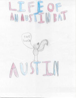 Life of An Austin Bat by Anurag N.