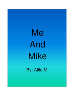 Me and Mike  by Atlie M.