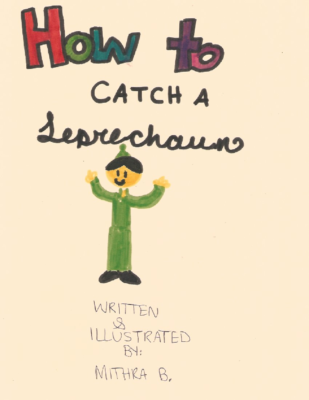 How to Catch a Leprechaun  by Mithra B.