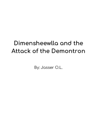 Dimensheewlla and the Attack of the Demontron by Jasser O. L.
