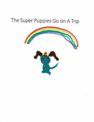 The Super Puppies Go On A Trip  by Avni G.