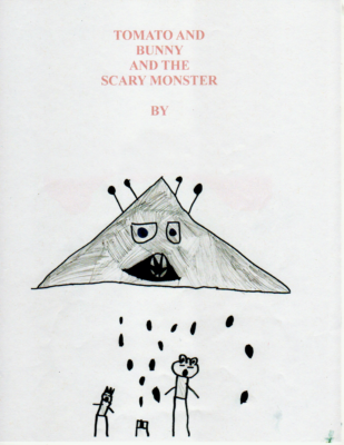 Tomato and Bunny and the Scary Monster  by Maxwell Z.
